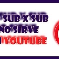 """El problema de los Youtuber pequeños """"El SubxSub"""""""