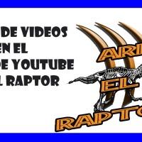 Serie de vídeos en el Canal de Ari El Raptor